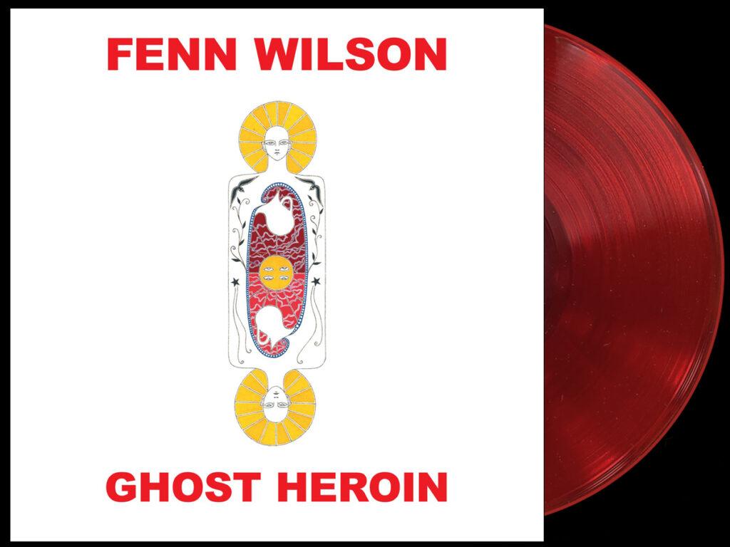 Fenn Wilson - Ghost Heroin - red vinyl