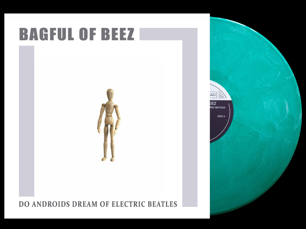 Bagful of Beez - Do Androids Dream of Electric Beatles - green vinyl