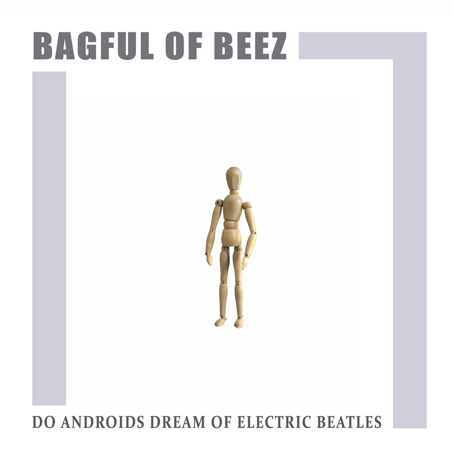 Bagful of Beez - Do Androids Dream of Electric Beatles