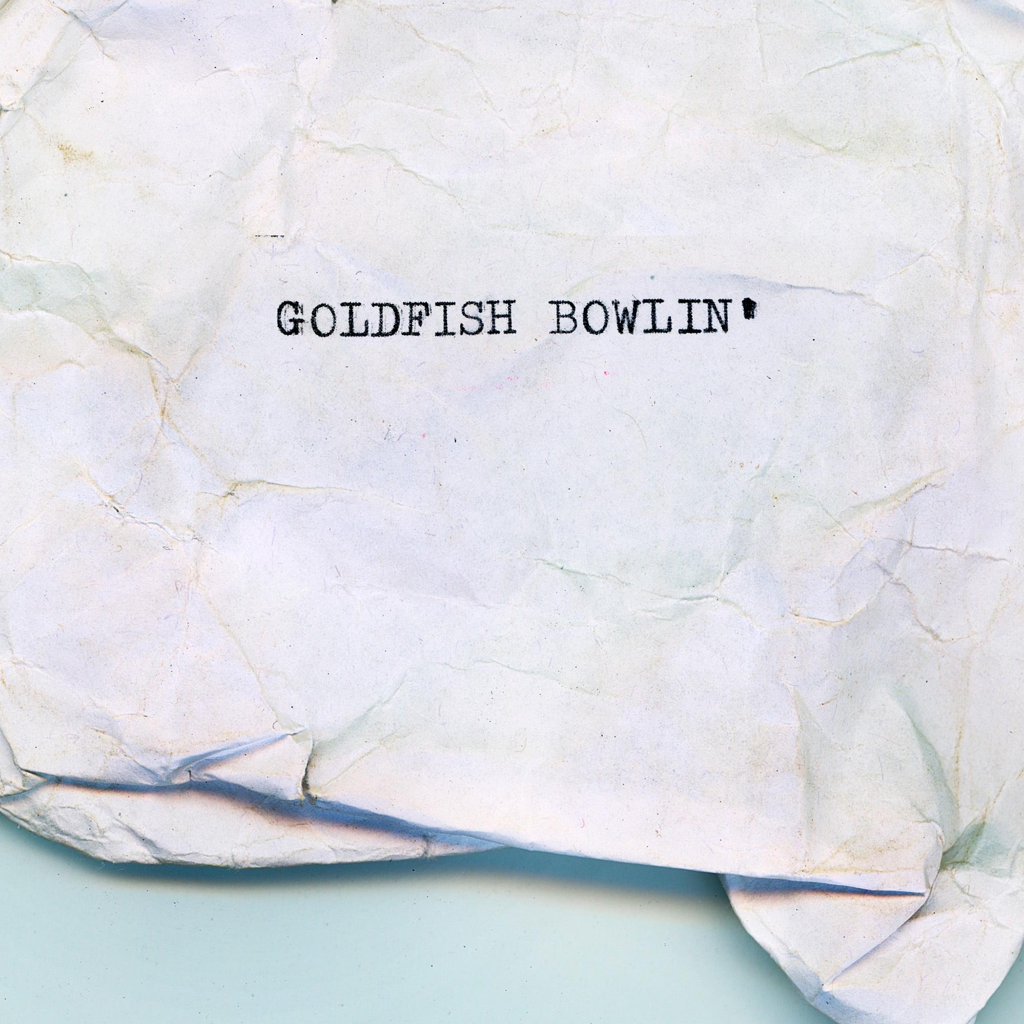 Cahill Kelly - Goldfish Bowlin'