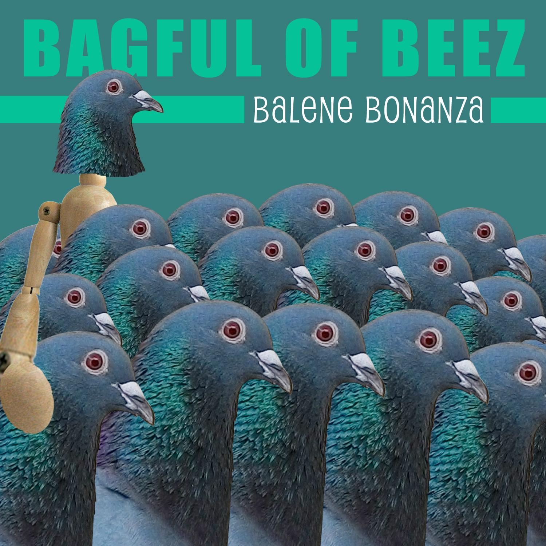 Bagful of Beez - Balene Bonanza